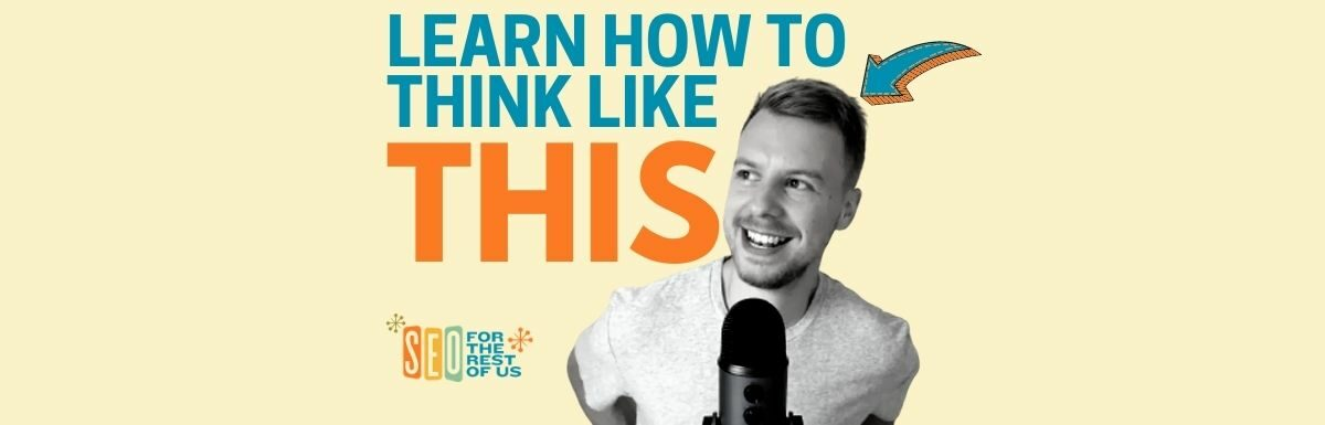 Matthew Howells-Barby Reveals the Advanced SEO Mindset – Episode 54 of the SEO for the Rest of Us Podcast