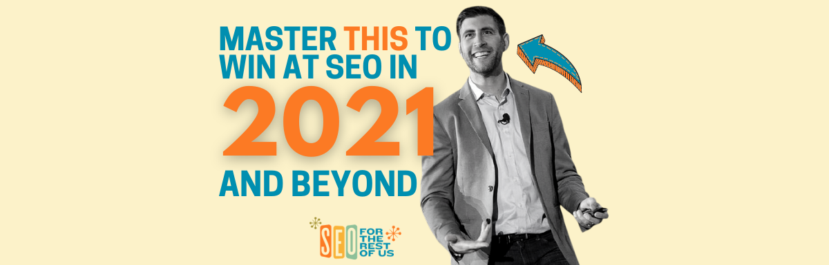 The KEY to SEO in 2021 & Beyond? Become Somebody's Favorite (with Jay Acunzo)